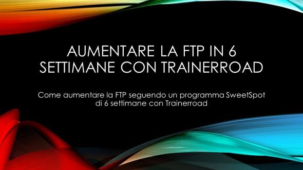 Come migliorare la FTP in 6 settimane con Trainerroad